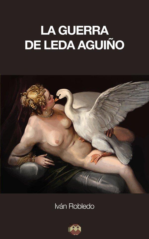 La guerra de Leda Aguiño 978-84-16214-21-1