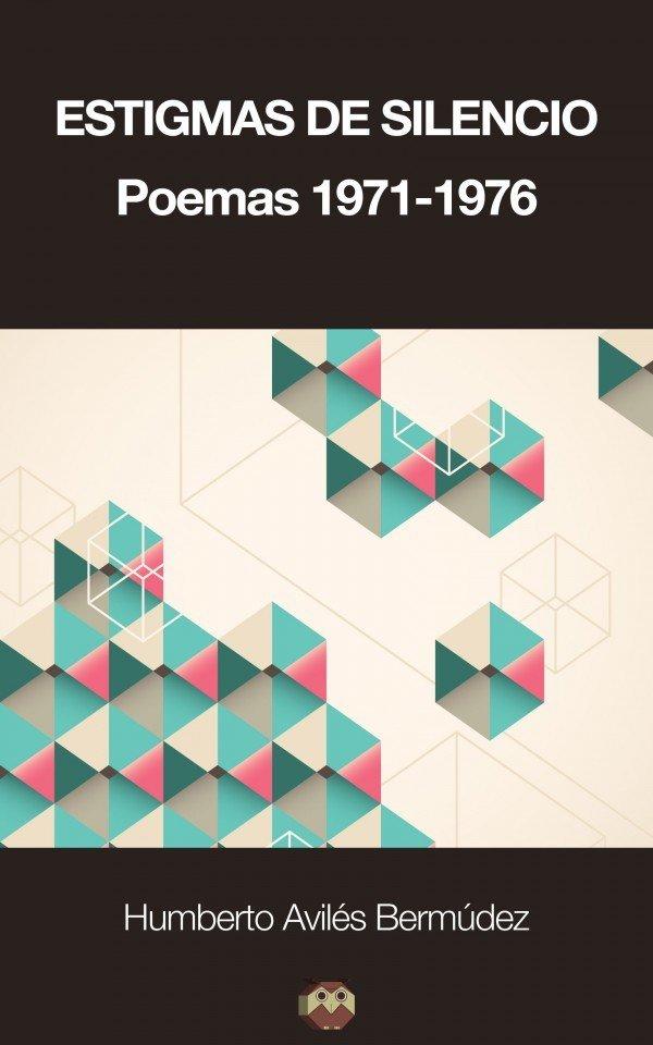 Estigmas de silencio. Poemas (1971-1976) 978-84-942325-8-9
