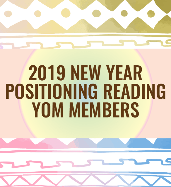 2019 New Year Positioning Reading - YOM Members ONLY 92003