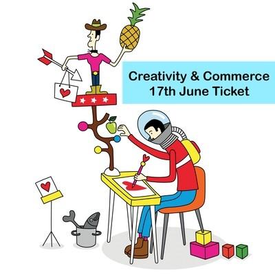 Creativity & Commerce 17th June Ticket