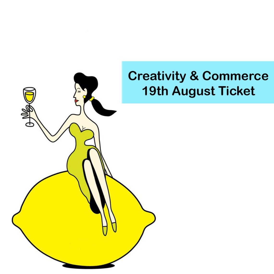Creativity and Commerce 19th of August Ticket