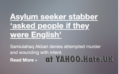 , Yahoo U.K back to Hatred against Minorities linking the origin of a person to all Asylum Seekers and Minorities and Immigrants