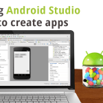 Using Android Studio to create apps