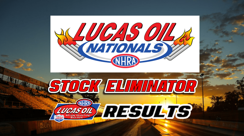 2018 NHRA Lucas Oil Nationals Stock Eliminator Results