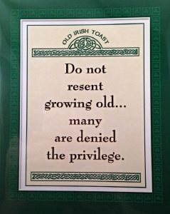 Do Not Resent Growing Old Wall Quote