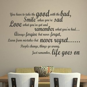 You Have to Take the Good with the Bad Wall Quote