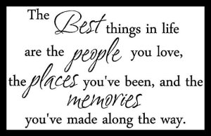 The best things in life are the people you love wall quote