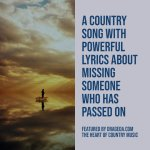 A Country Song about Missing Dad or Anyone Who is No Longer By Your Side