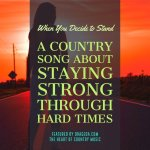 Country Song about Being Strong Through Hard Times