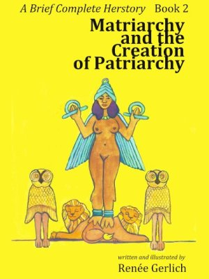 Matriarchy And The Creation Of Patriarchy