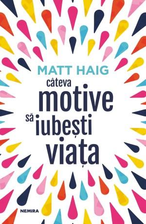 Cateva motive sa iubesti viata - Matt Haig Libris