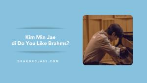 kim min jae do you like brahms