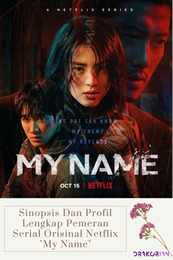 Sinopsis Dan Profil Lengkap Pemeran Serial Orisinal Netflix My Name
