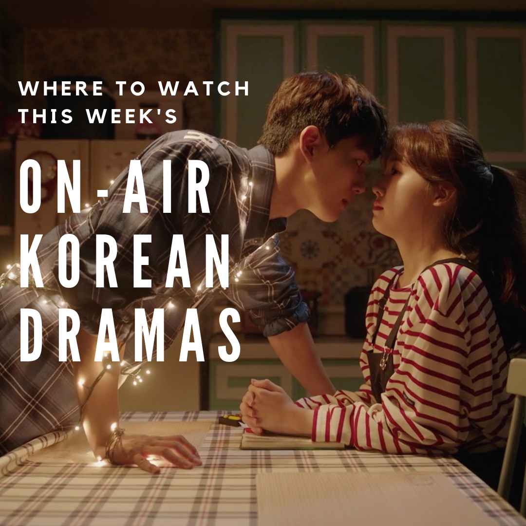 where to watch on air korean dramas june 3 - 9
