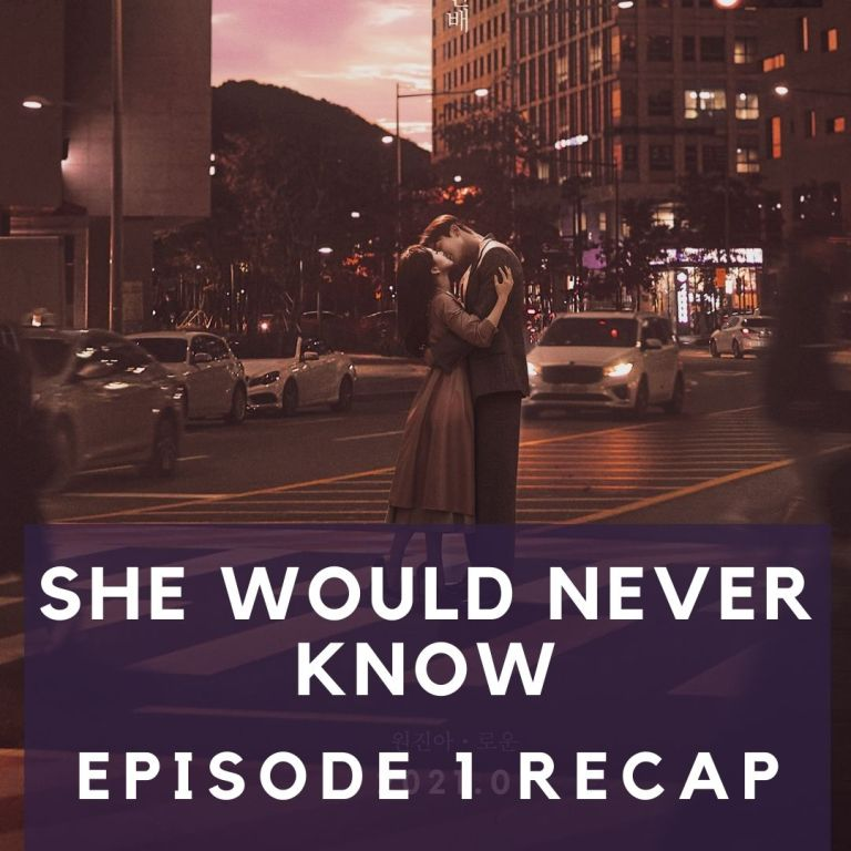 Recap: She Would Never Know Episode 1