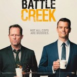 Battle Creek (2015 – ) Season 1 (Canceled)