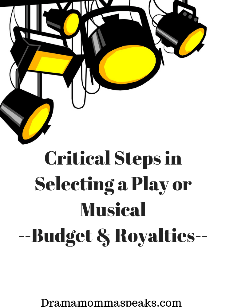 Critical Steps in Selecting a Play or Musical: Budget & Royalties