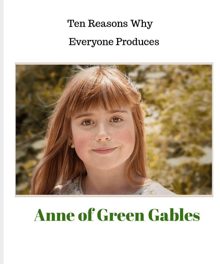 Ten Reasons Why Everyone Produces Anne of Green Gables