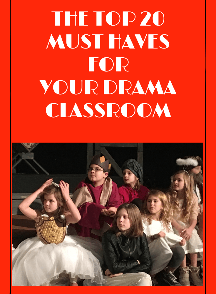 "The Top 20 ""Must Haves"" for Your Drama Classroom"