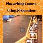 Start a Play-writing Contest Using 20 Questions