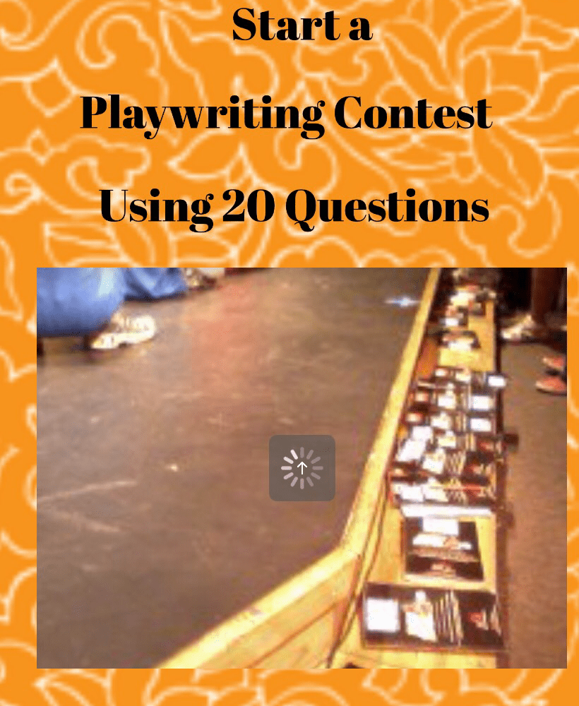 Start a Playwriting Contest Using 20 Questions