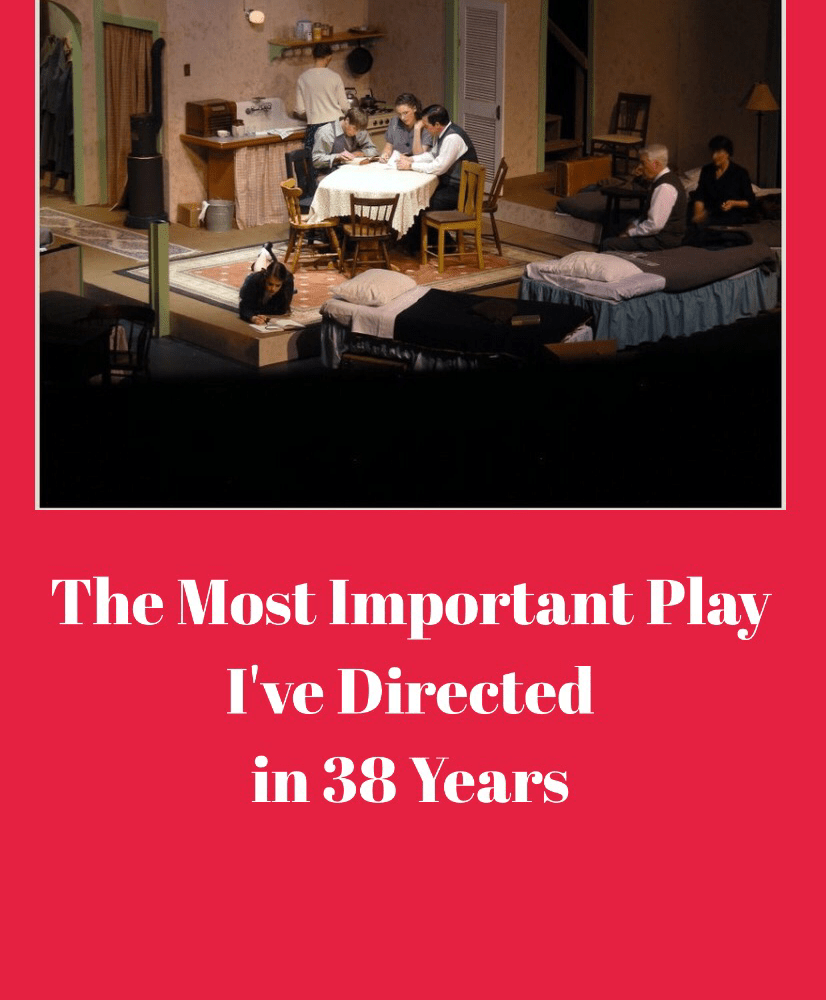 The Most Important Play I've Directed in My Career of 38 Years