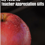 Super Tips:  My Favorite Teacher Appreciation Gifts