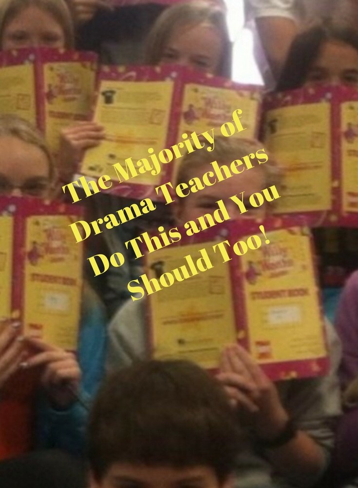 The Majority of Drama Teachers do this and You Should Too!