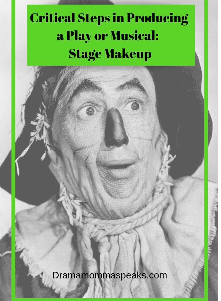 Critical Steps in Producing a Play or Musical:  Stage Makeup