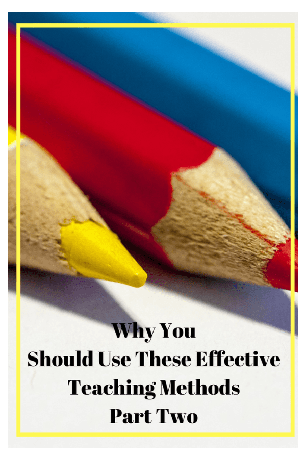 Why You Should Use These Effective Teaching Methods, Part Two