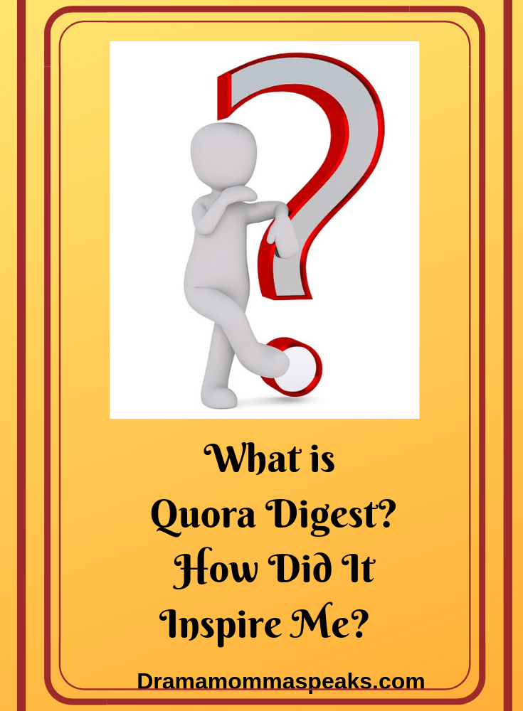 What is Quora Digest? How Did It Inspire Me as a Drama Teacher