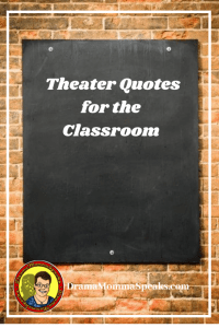 Theater Quotes for the Classroom