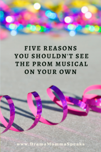 Five Reasons You Shouldn't See The Prom Musical on Your Own