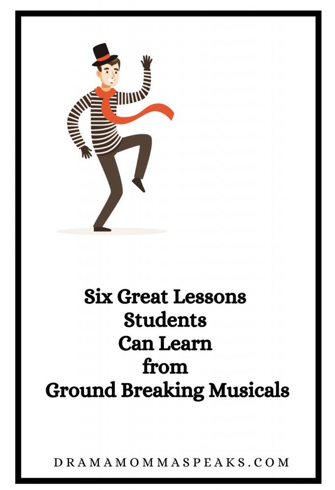 Six Great Lessons Students Can Learn from Ground Breaking Musicals