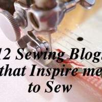 12 Sewing Blogs that inspire me to sew + a few