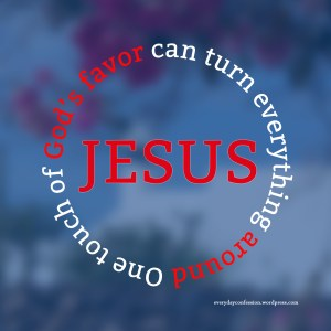 God's favor can turn everything around