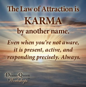 The Law of Attraction is KARMA by another name