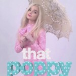 That Poppy ポピィ―ついに2018年1月13日に来日♡