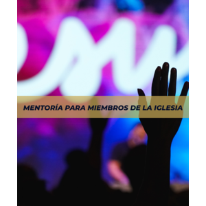 Mentoria para Miembros de la Iglesia