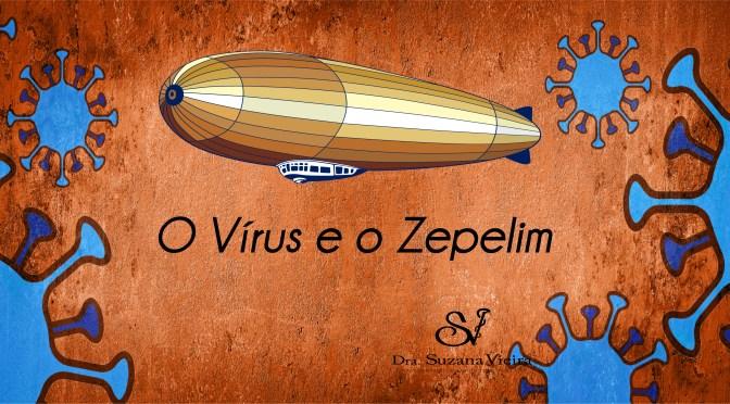 O Vírus e o Zepelim