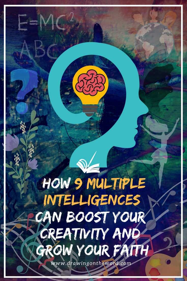 Gardner's 9 multiple intelligences are linked to your creativity. Discover how these learning styles help to build your faith to know and serve God better. #multipleintelligences #learning #creativity #faith #howardgardner