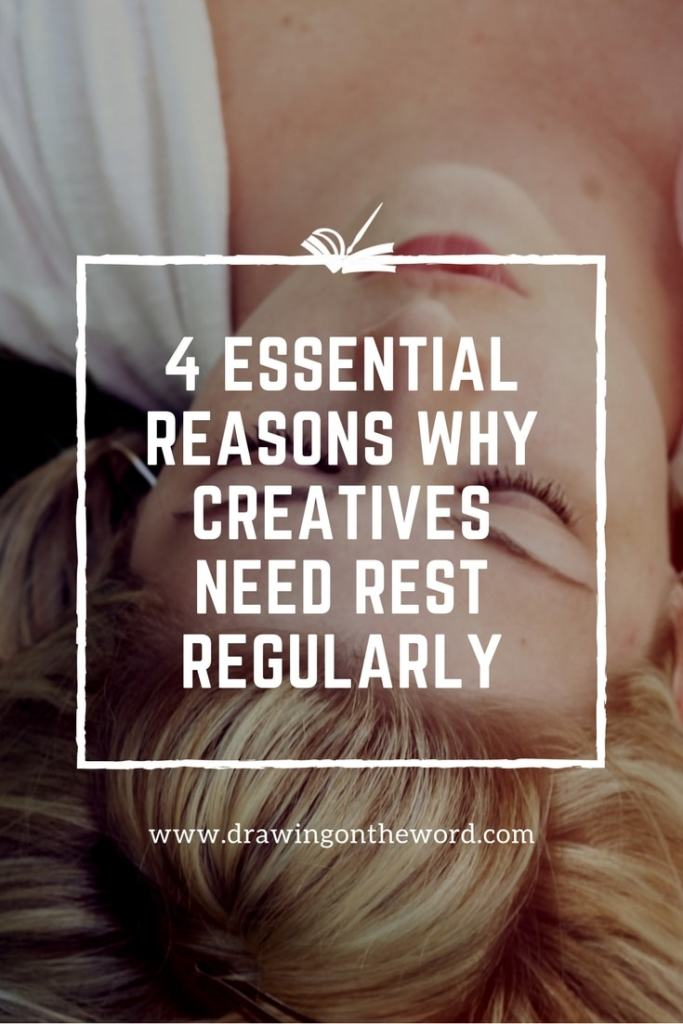 4 Essential Reasons Why Creatives Need Rest Regularly