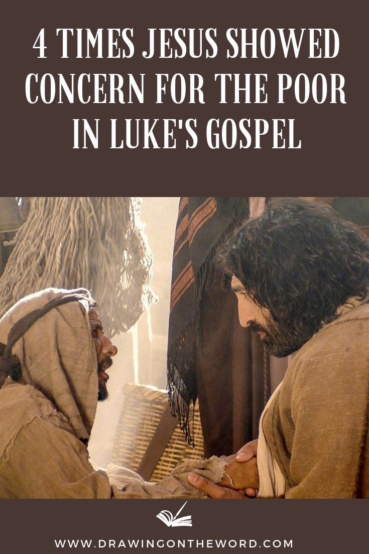 Here are 4 times Jesus showed concern for the poor in Luke's Gospel. Jesus demonstrated love and compassion towards these outcasts in different ways. #poor #lukesgospel #blessedarethepoor #poverty #outcasts #beatitudes #jesus #poorinspirit