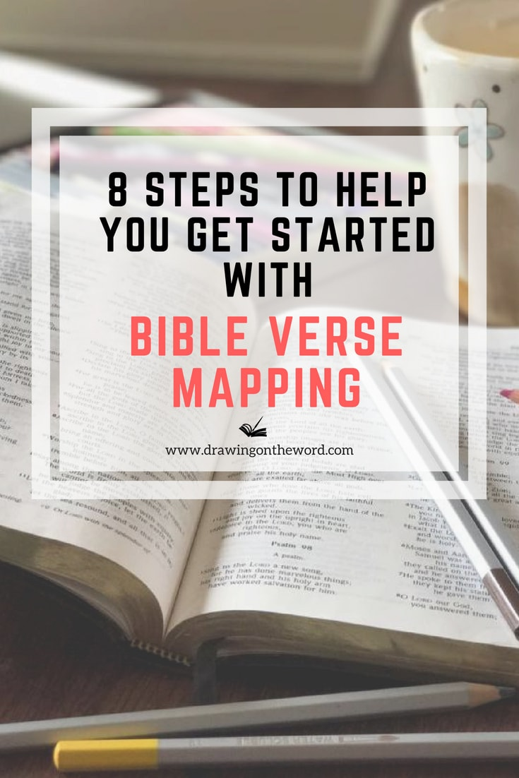 Discover 8 steps to help you get started with Bible Verse Mapping and improve your Bible Study and enjoyment of God's word.