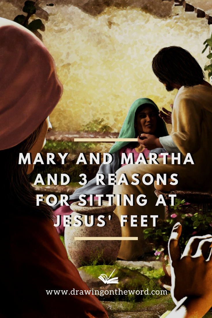 Read about Mary and Martha and 3 reasons for sitting at Jesus. Why is it essential to spend time in God's presence and hear God's word first? #maryandmartha #marthaofbethany #maryofbethany #jesus #quiettime #worship #hearinggodsword