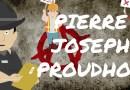 PIERRE JOSEPH PROUDHON, PÈRE DE L'ANARCHISME FRANÇAIS