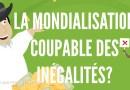 LA MONDIALISATION COUPABLE DES INÉGALITÉS?