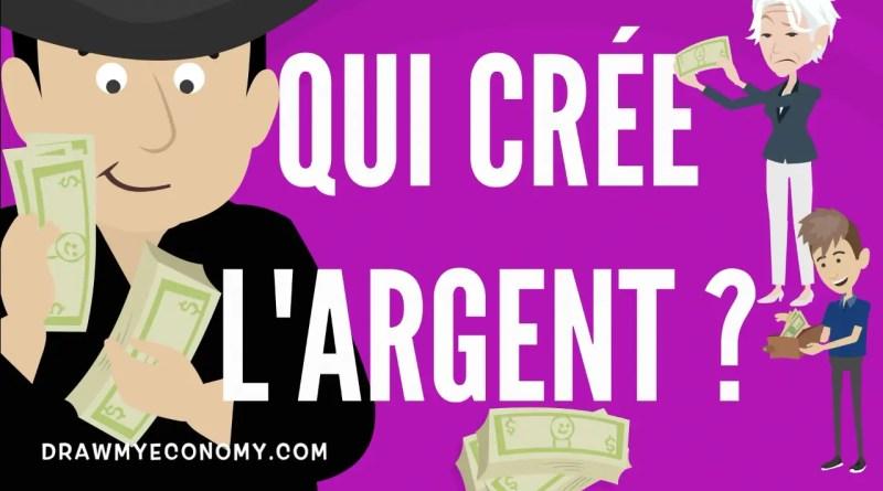 Qui crée l'argent ?
