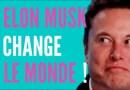 Elon Musk: L'entrepreneur Qui Va Changer Le Monde