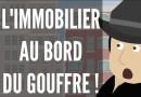 L'IMMOBILIER Est Au Bord Du GOUFFRE
